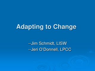 Adapting to Change