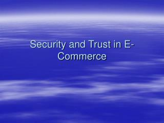 Security and Trust in E-Commerce