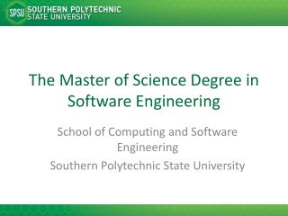 The Master of Science Degree in Software Engineering