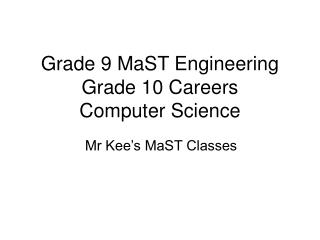 Grade 9 MaST Engineering Grade 10 Careers Computer Science