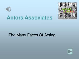 The Many Faces Of Acting.