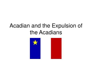 Acadian and the Expulsion of the Acadians
