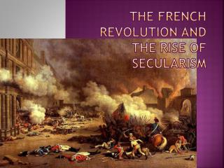 The French Revolution and the Rise of Secularism