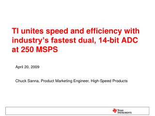 ti unites speed and efficiency with industry s fastest dual, 14-bit adc at 250 msps
