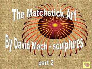 The Matchstick Art