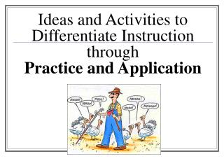 Ideas and Activities to Differentiate Instruction through   Practice and Application