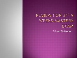 Review for 2nd 9 weeks mastery exam