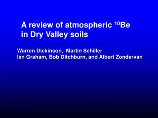 A review of atmospheric 10Be in Dry Valley soils