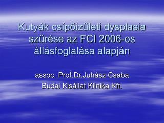 Kuty k cs poiz leti dysplasia szur se az FCI 2006-os  ll sfoglal sa alapj n