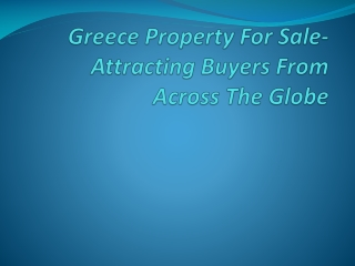 Greece Property For Sale- Attracting Buyers From Across The