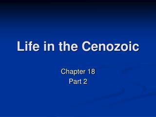 Life in the Cenozoic