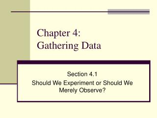 Chapter 4: Gathering Data