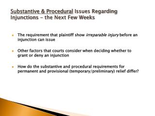Substantive  Procedural Issues Regarding Injunctions - the Next Few Weeks