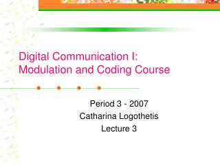 Digital Communication I: Modulation and Coding Course