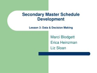 Secondary Master Schedule Development  Lesson 3: Data  Decision Making