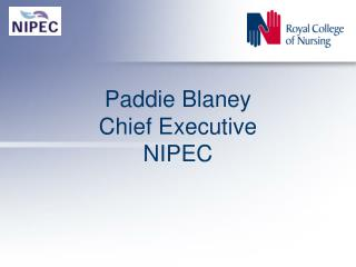 Paddie Blaney  Chief Executive  NIPEC
