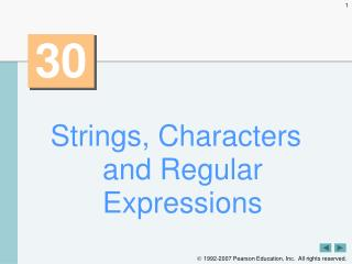 Strings, Characters and Regular Expressions