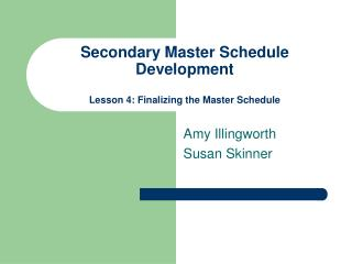Secondary Master Schedule Development  Lesson 4: Finalizing the Master Schedule