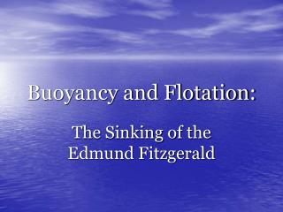 Buoyancy and Flotation: