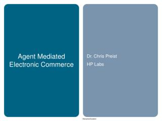 Agent Mediated Electronic Commerce