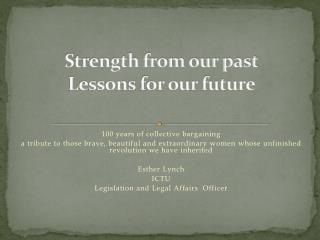 Strength from our past Lessons for our future