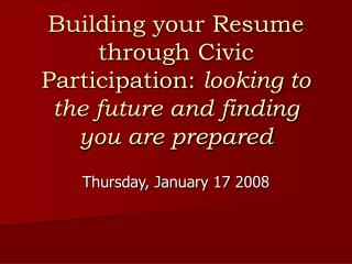 Building your Resume through Civic Participation: looking to the future and finding you are prepared