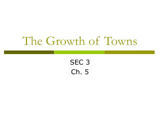 The Growth of Towns