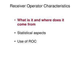 Receiver Operator Characteristics