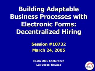 building adaptable business processes with electronic forms: decentralized hiring