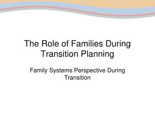 the role of families during transition planning