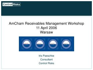 AmCham Receivables Management Workshop 11 April 2006 Warsaw