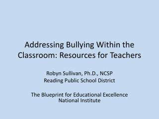 Addressing Bullying Within the Classroom: Resources for Teachers