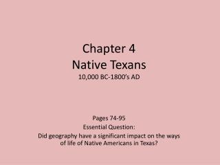 Chapter 4 Native Texans 10,000 BC-1800 s AD