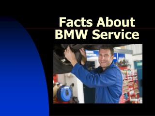 facts about bmw service
