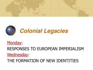 Colonial Legacies Monday: RESPONSES TO EUROPEAN IMPERIALISM