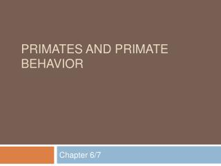 Primates and Primate behavior