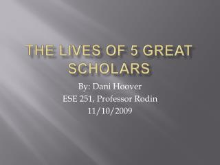 The Lives of 5 Great scholars