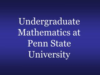 Undergraduate Mathematics at  Penn State University