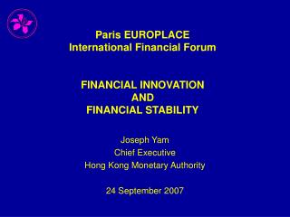 Paris EUROPLACE International Financial Forum   FINANCIAL INNOVATION AND FINANCIAL STABILITY