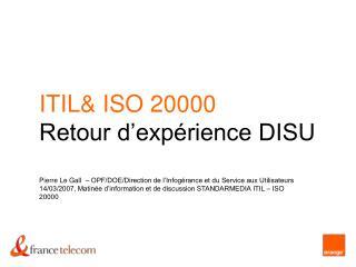 ITIL ISO 20000  Retour d exp rience DISU