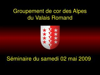 Groupement de cor des Alpes du Valais Romand