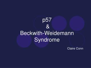 P57    Beckwith-Weidemann Syndrome