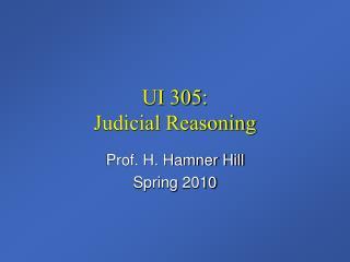 UI 305: Judicial Reasoning