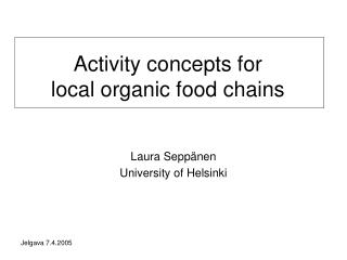 Activity concepts for  local organic food chains