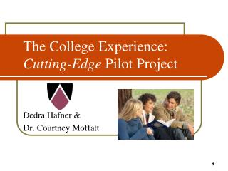 The College Experience: Cutting-Edge Pilot Project