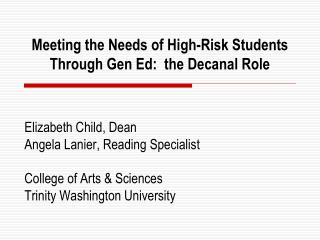 Meeting the Needs of High-Risk Students Through Gen Ed:  the Decanal Role