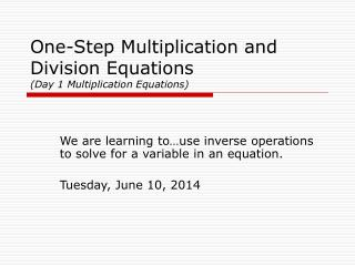 One-Step Multiplication and Division Equations  Day 1 Multiplication Equations