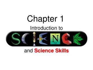 Introduction to    and Science Skills