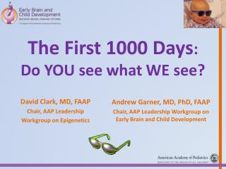 The First 1000 Days: Do YOU see what WE see