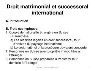 Droit matrimonial et successoral international